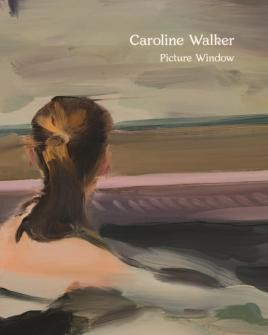 Caroline Walker – Picture Window