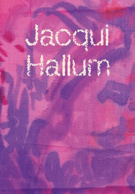 Jacqui Hallum - Workings and Showings