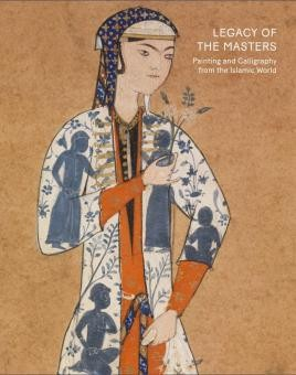 Legacy of the Masters: Islamic Painting and Calligraphy