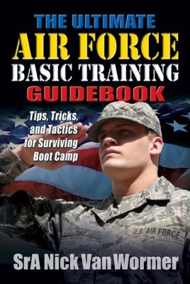 The Ultimate Guide To Air Force Basic Training