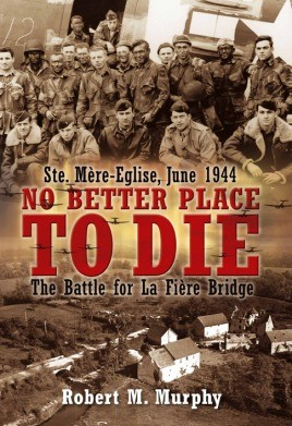 No Better Place To Die: Ste-MeRe Eglise, June 1944