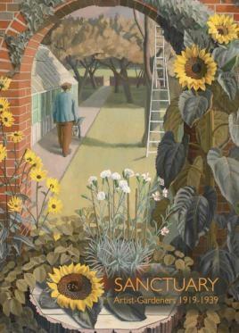 Sanctuary: Artist-Gardeners 1919-1939