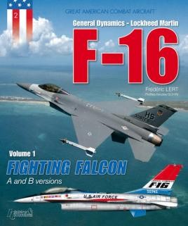 F-16 Volume 1: Fighting Falcon A + B