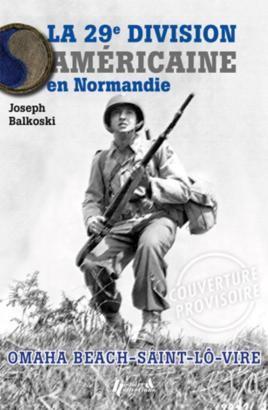 La 29e Division Americaine en Normandie