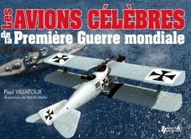 Les Avions Celebres de la Premiere Guerre Mondiale