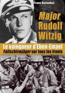 Major Rudolf Witzig le Vainqueur d'Eben-Emael