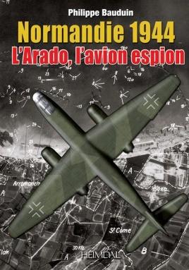 Normandie 1944, l'Arado, l'Avion Espion