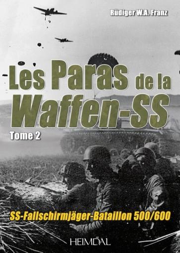 Les Paras de la Waffen-SS Tome 2