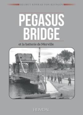 Pegasus Bridge et la batterie de Merville
