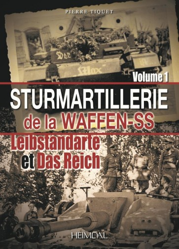Sturmartilerie de la Waffen-SS Tome 1