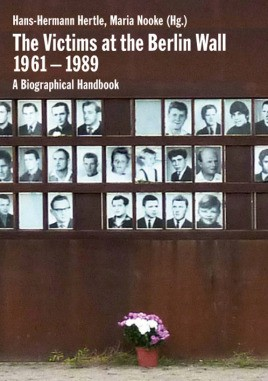 The Victims at the Berlin Wall 1961-1989
