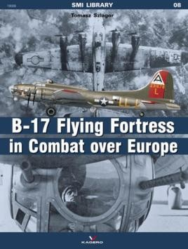 The B-17 Flying Fortress in Combat Over Europe