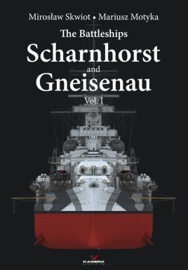 The Battleships Scharnhorst and Gneisenau vol. I