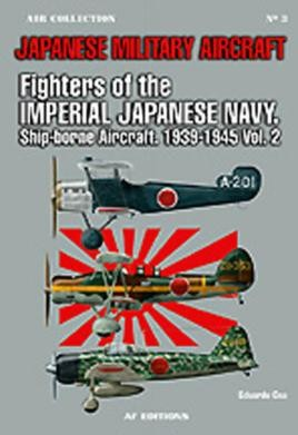 Fighters Of The Imperial Japanese Navy, Vol. Ii
