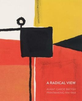 A Radical View: Avant Garde British Printmaking 1914-1964