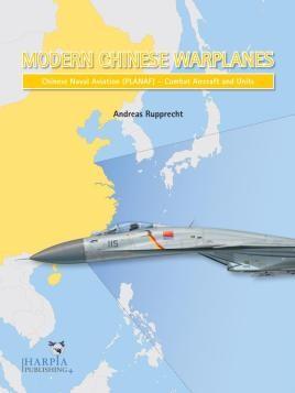 Modern Chinese Warplanes: Chinese Naval Aviation (PLANAF) - Combat Aircraft and Units