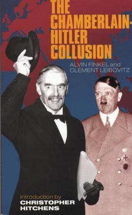 The Chamberlain-Hitler Collusion