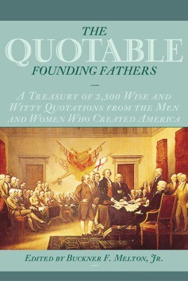 The Quotable Founding Fathers