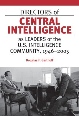 Directors Of Central Intelligence As Leaders Of The U.S. Intelligence Community, 1946–2005