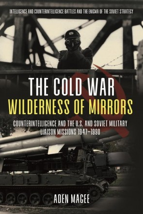 The Cold War Wilderness of Mirrors