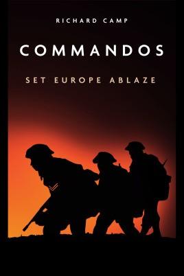 The Commandos: Set Europe Ablaze