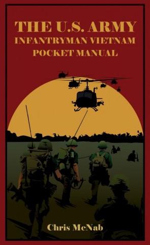 The U.S. Army Infantryman Vietnam Pocket Manual