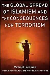 Global Spread of Islamism and the Consequences for Terrorism