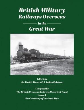 British Military Railways Overseas in the Great War