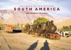 Railways of Yesteryear – South America