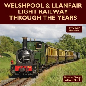 Welshpool & Llanfair Light Railway Through the Years
