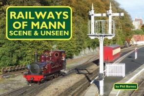 Railways of Mann - Scene & Unseen