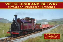 Welsh Highland Railway - 25 Years of Memorable Milestones