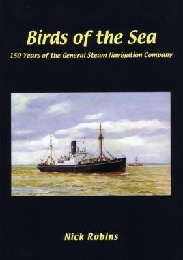 Birds of the Sea - 150 Years of the General Steam Navigation Co
