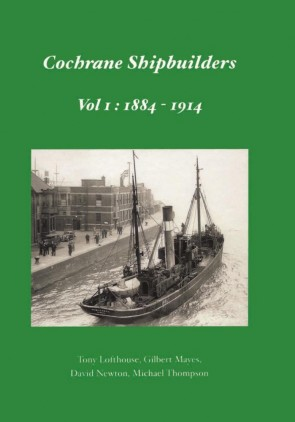 Cochrane Shipbuilders Volume 1: 1884-1914