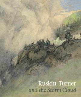 Ruskin, Turner & the Storm Cloud