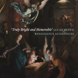 'Truly Bright and Memorable': Jan de Beer's Renaissance Altarpieces
