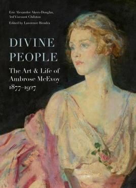 Divine People: The Art and Life of Ambrose McEvoy (1877–1927)