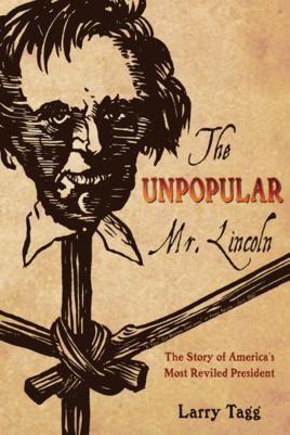 The Unpopular Mr. Lincoln