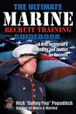 The Ultimate Marine Recruit Training Guidebook