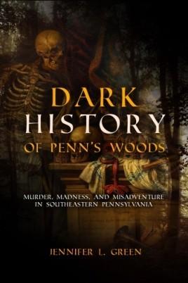 Dark History of Penn's Woods