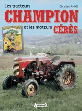 Tracteurs Champion Et Les Mouteures Ceres