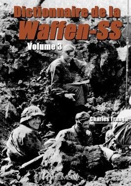 Dictionnaire De La Waffen-Ss Tome 3