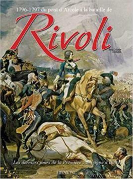 1796-1797 Du pont d'Arcole à la bataille de Rivoli