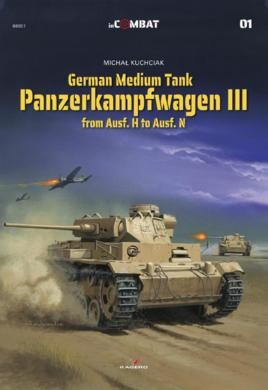 German Medium Tank: Panzerkampfwagen III from Ausf. H to Ausf. N